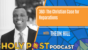 Episode 360: The Christian Case for Reparations with Theon Hill
