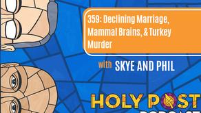 Episode 359: Declining Marriage, Mammal Brains, & Turkey Murder