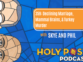 Episode 359: Declining Marriage, Mammal Brains, & Turkey Murder
