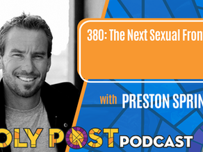 Episode 380: The Next Sexual Frontier with Preston Sprinkle