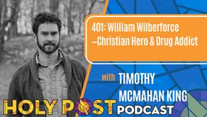 401: William Wilberforce—Christian Hero & Drug Addict with Timothy McMahan King