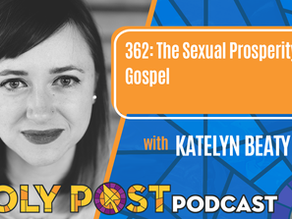 Episode 362: The Sexual Prosperity Gospel with Katelyn Beaty