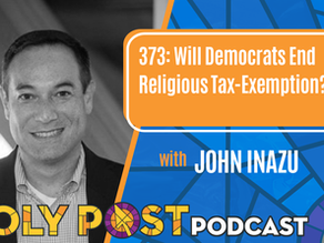 Episode 373: Will Democrats End Religious Tax-Exemption? With John Inazu