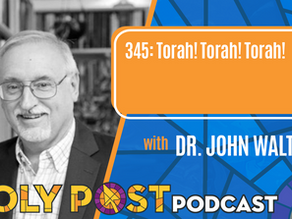 Episode 345: Torah! Torah! Torah! With Dr. John Walton