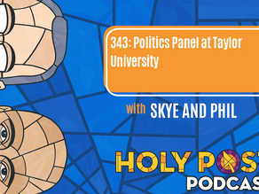 Episode 343: Politics Panel at Taylor University