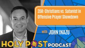 Episode 358: Christians vs. Satanist in Offensive Prayer Showdown with John Inazu