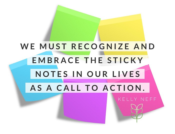 Kelly Neff Speaks ~ Tuesday Treasures ~ Sticky Notes 6-25-19