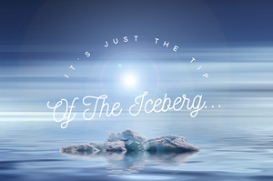 Kelly Neff Speaks - Tuesday Treasures - Iis Just the Tip of the Iceberg 9-17-2019