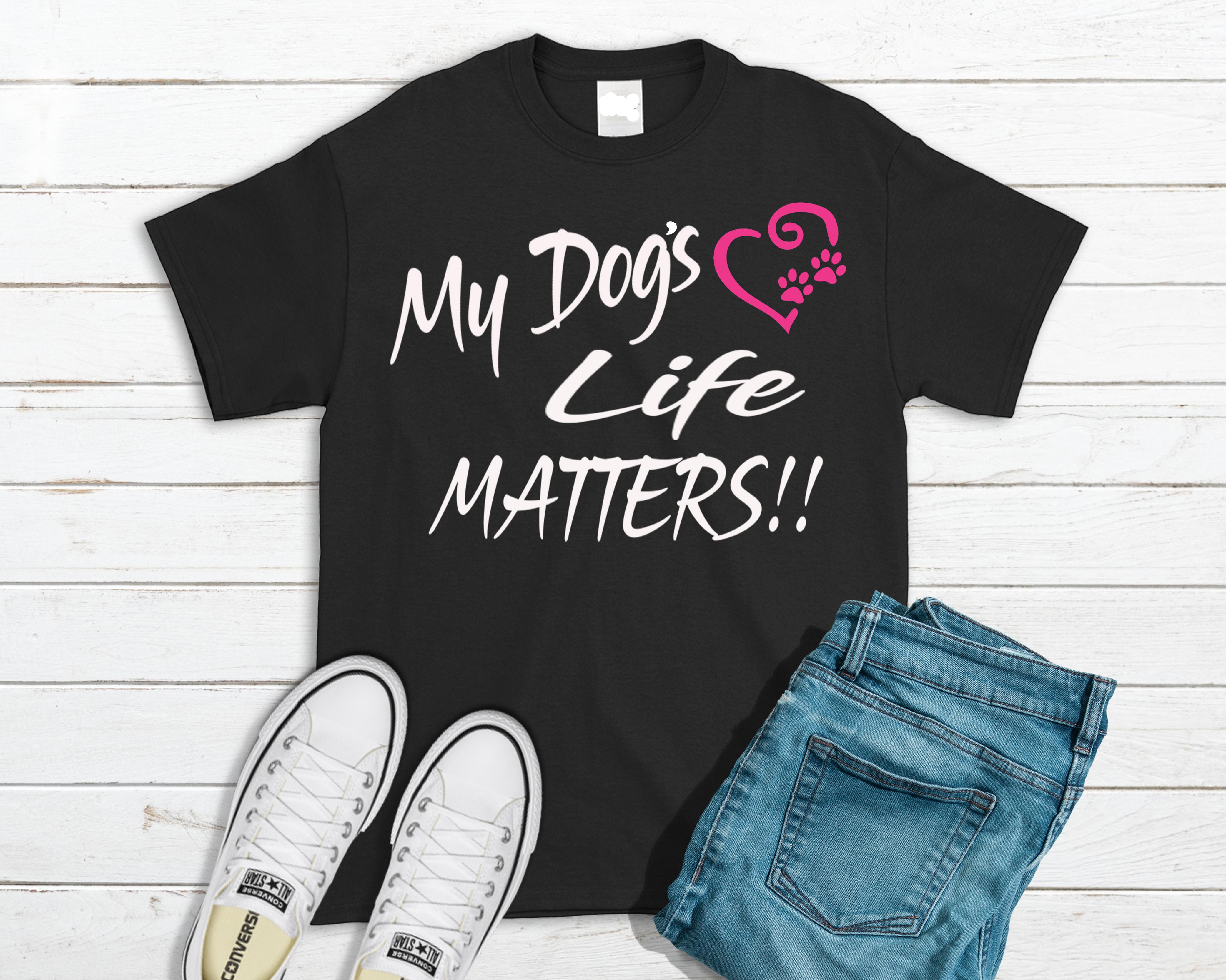 MY DOGS LIFE MATTERS.jpg