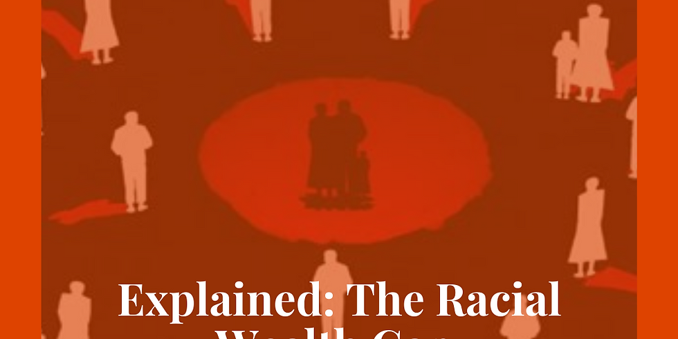 Watch Party: Explained: The Racial Wealth Gap