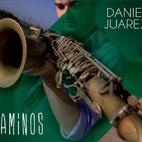 "Daniel Juarez - ""Caminos"" (2014)."