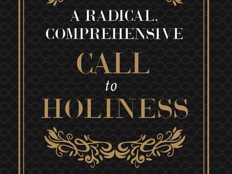 A Radical, Comprehensive Call to Holiness by Joel Beeke & Michael Barrett