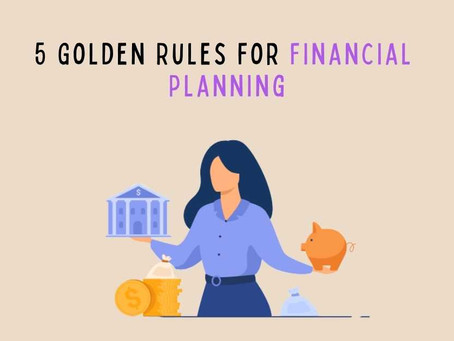 5 Golden Rules for Financial Planning