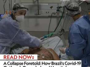 A Collapse Foretold: How Brazil's Covid-19 Outbreak Overwhelmed Hospitals
