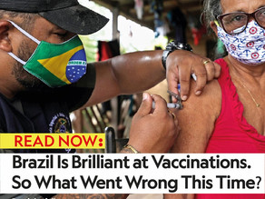 Brazil Is Brilliant at Vaccinations. So What Went Wrong This Time?