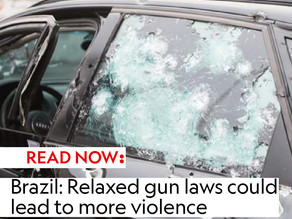 Brazil: Relaxed gun laws could lead to more violence