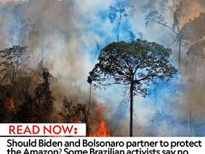 Should Biden and Bolsonaro partner to protect the Amazon? Some Brazilian activists say no