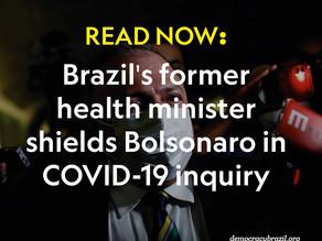 Brazil's former health minister shields Bolsonaro in COVID-19 inquiry