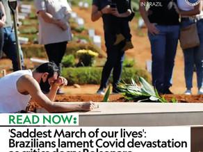 'Saddest March of our lives': Brazilians lament Covid devastation as critics decry Bolsonaro