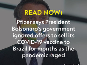 Pfizer says President Bolsonaro's government ignored offers to sell its COVID-19 vaccine to Brazil