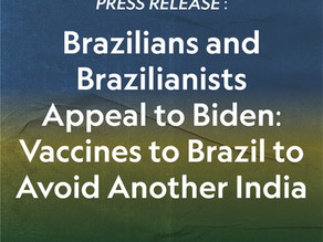 Brazilians and Brazilianists Appeal to Biden: Vaccines to Brazil to Avoid Another India