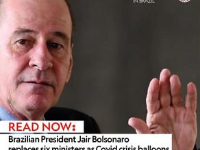 Brazilian President Jair Bolsonaro replaces six ministers as Covid crisis balloons