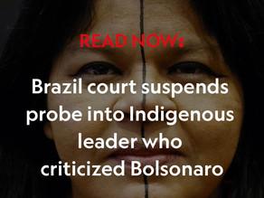 Brazil court suspends probe into Indigenous leader who criticized Bolsonaro