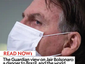 The Guardian view on Jair Bolsonaro: a danger to Brazil, and the world