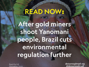 After gold miners shoot Yanomani people, Brazil cuts environmental regulation further