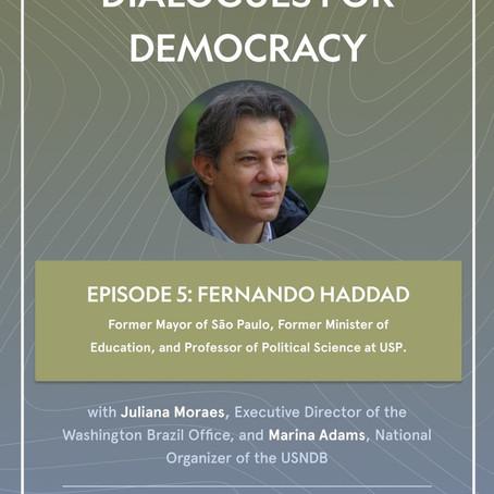 Dialogues for Democracy with Fernando Haddad