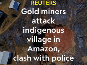 Gold miners attack indigenous village in Amazon, clash with police