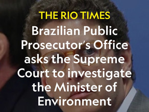 Brazil's Public Prosecutor asks Supreme Court to investigate Minister of Environment