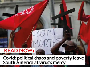 Covid: political chaos and poverty leave South America at virus's mercy