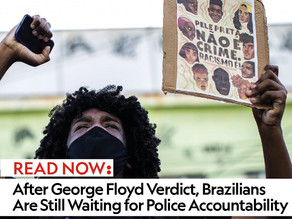 After George Floyd Verdict, Brazilians Are Still Waiting for Police Accountability