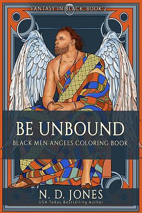 Be UnBound: Black Men Angels Coloring Book