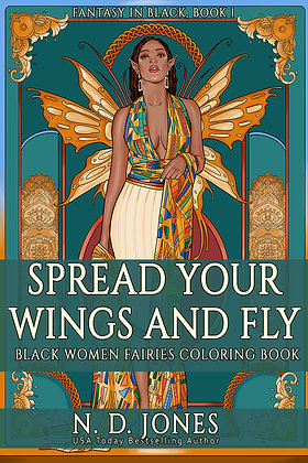 Spread Your Wings and Fly: Black Women Fairies Coloring Book