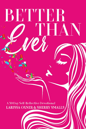 Better Than Ever: 30 Day Self-Reflective Devotional