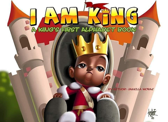 I AM KING: A King's First Alphabet Book