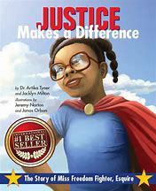 Justice Makes A Difference: The Story of Miss Freedom Fighter, Esq.