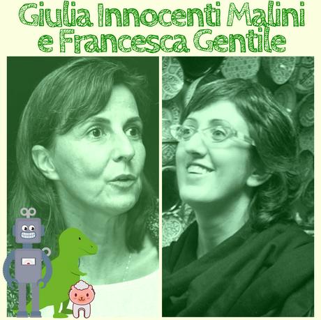 GIULIA INNOCENTI MALINI e FRANCESCA GENTILE