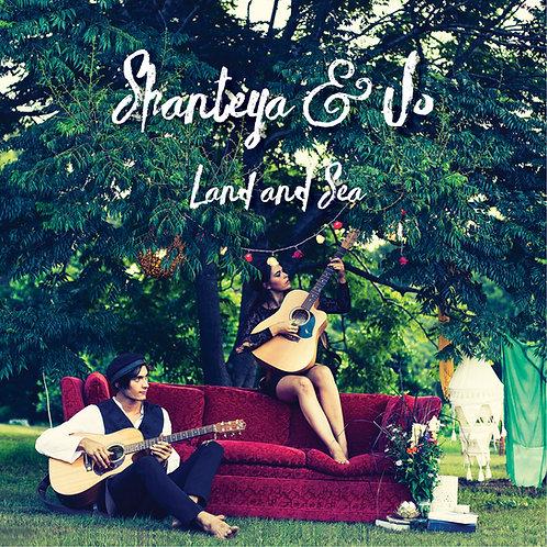 Shanteya and Jo - Land and Sea (Physical Album)