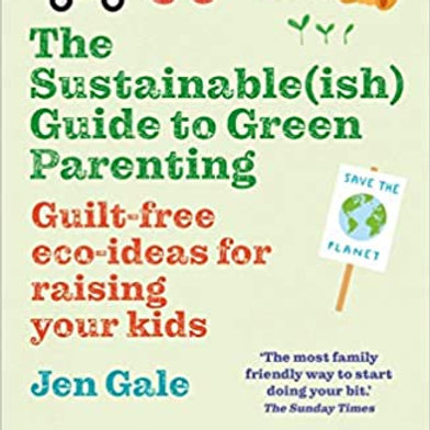The Sustainable (ish) Guide to Green Parenting