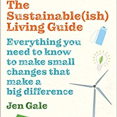 The Sustainable (ish) Living Guide