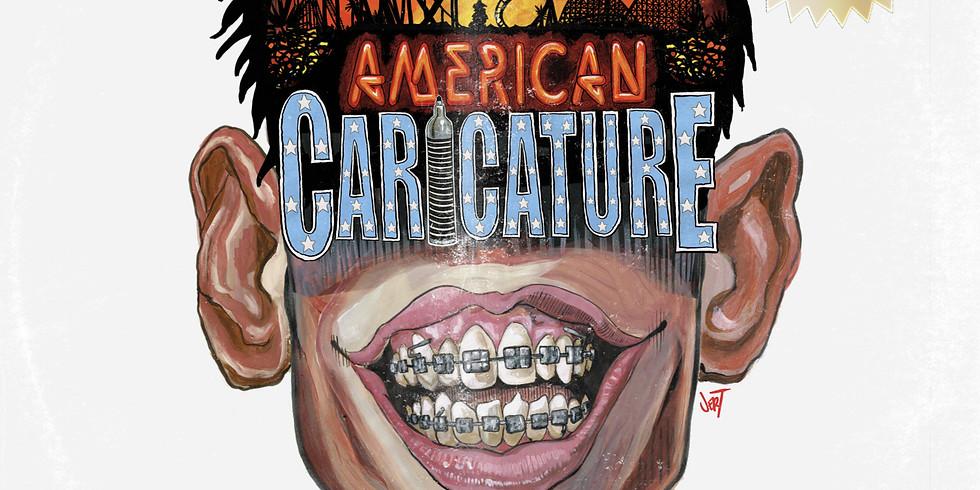 American Caricature Private Premiere