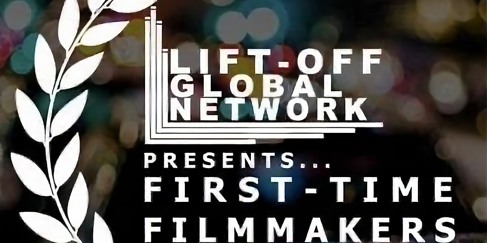 Lift-Off First Time Filmmakers Showcase