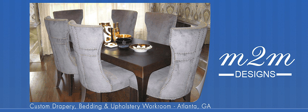 M2M Designs is a Full Service Custom Drapery, Bedding and Upholstery Workroom.