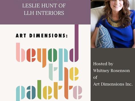 Leslie Hunt - Interior Designer and Art Lover