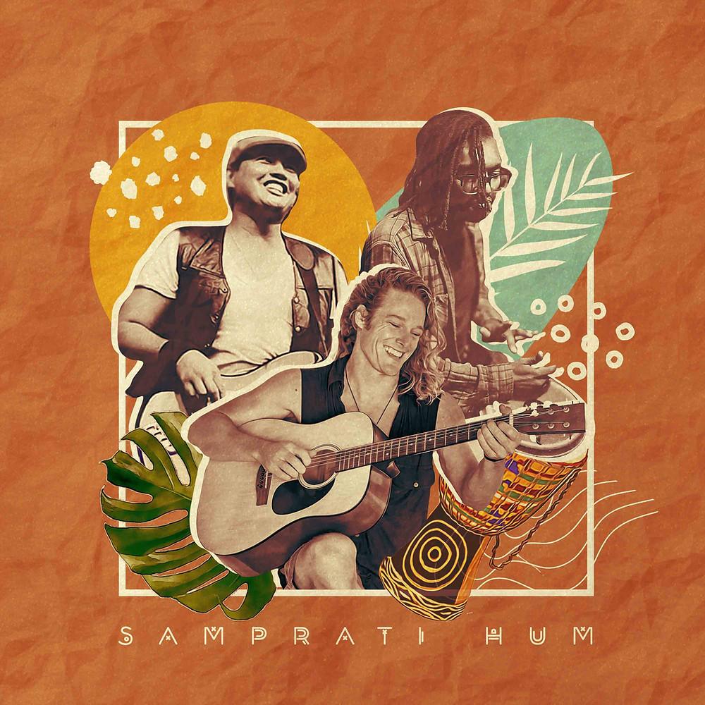 Samprati Hum - John Early ft Earl Pereira and Christian Kongawi (Artwork by El Tripador)