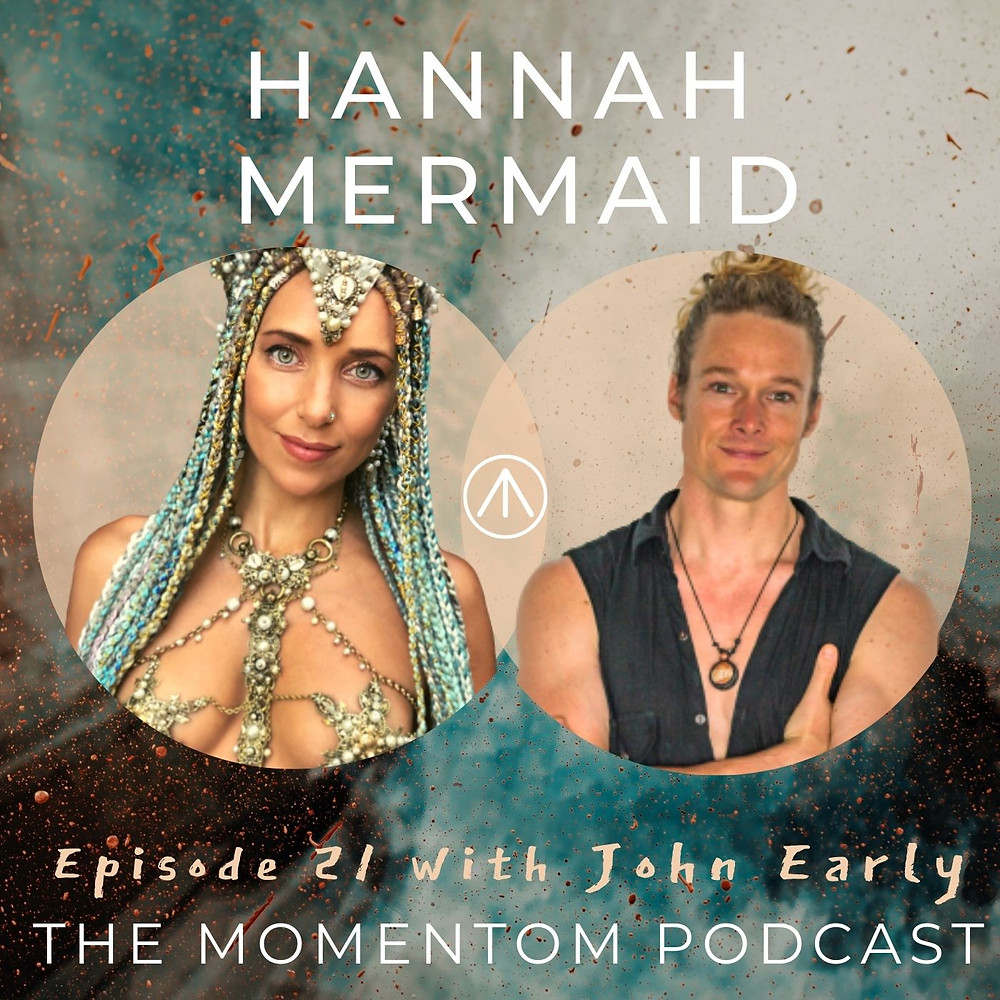 Hannah Mermaid - Momentom Collective Podcast hosted by John Early - Ocean Activism and the Truth of Being a Mermaid
