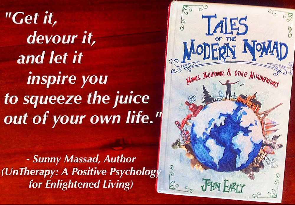 Tales of the Modern Nomad Book Monks Mushrooms and other Misadventures by author John Early review psychedelic ebook travel writing